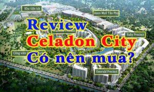 REVIEW DỰ ÁN CELADON CITY TÂN PHÚ GAMUDA CÓ NÊN MUA