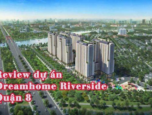 Nên mua Dream home Riverside Quận 8 không?