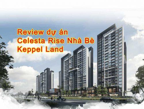 Review dự án Celesta Rise Nhà Bè chủ đầu tư Keppel Land