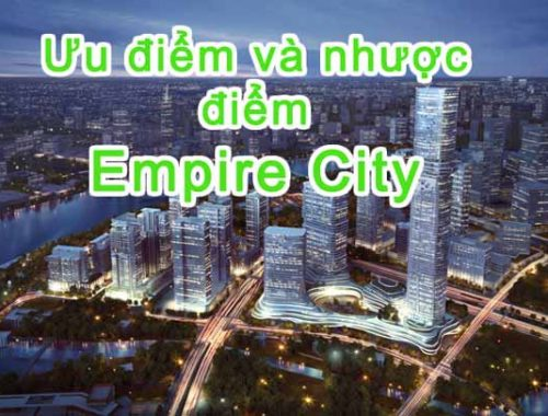 Ưu điểm và nhược điểm hiện tại của Empire City Quận 2