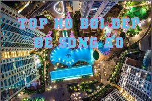 HỒ BƠI ĐẸP ở TP.Hồ Chí Minh, TOP hồ bơi sống ảo