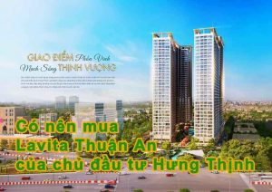 Nên mua Lavita Thuận An chủ đầu tư Hưng Thịnh không